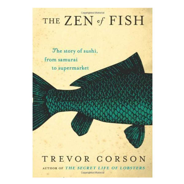 The Zen of Fish, by Trevor Corson